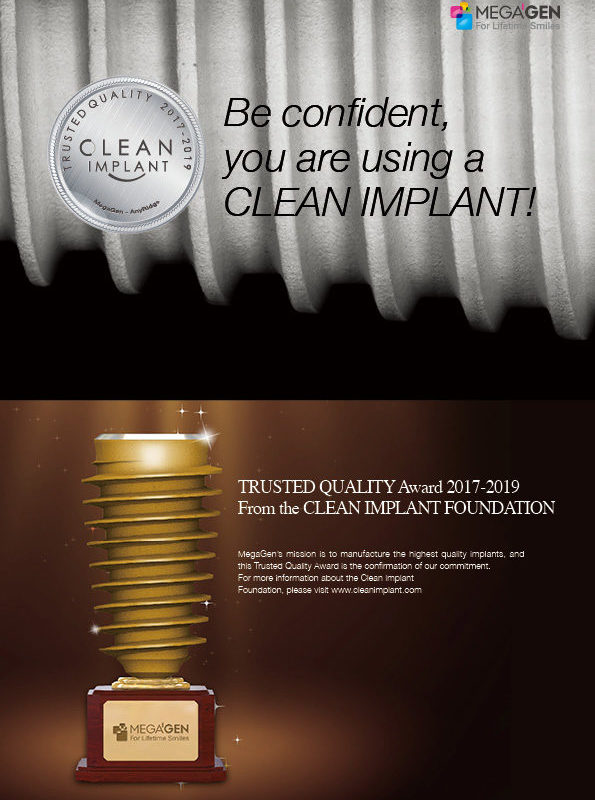 Be confident, you are using a CLEAN IMPLANT!